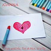 You and me, toi et moi, io e te 4 von Joanna