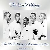 The Dell-Vikings Remastered Hits (All Tracks Remastered 2017) by The Dell-Vikings