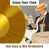 Enjoy Your Time von Joe Loss & His Orchestra