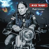 Maybe Tomorrow by Mike Tramp