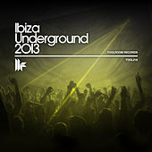 Ibiza Underground 2013 by Various Artists