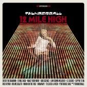 12 Mile High by Thunderball