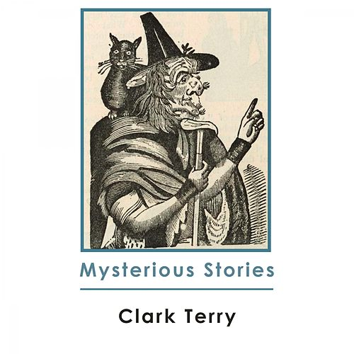 Mysterious Stories by Clark Terry
