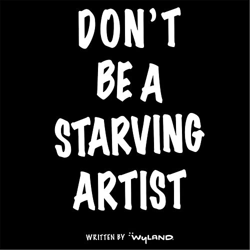 Don't Be a Starving Artist by Wyland