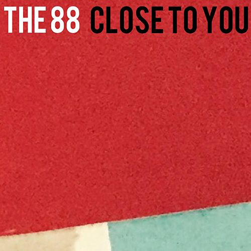 Close to You by The 88