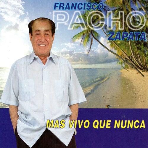 Mas Vivo Que Nunca de Francisco Pacho Zapata