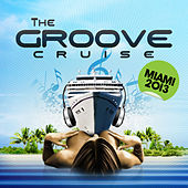 The Groove Cruise Miami 2013 by Various Artists