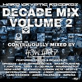 Hard Kryptic Records Decade Mix, Vol. 2 (Continuously Mixed by How Hard) by Various Artists