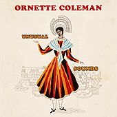 Unusual Sounds by Ornette Coleman