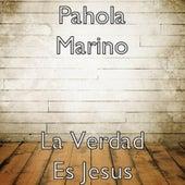 La Verdad Es Jesus by Pahola Marino