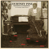Transition in Tradition (En Hommage à Sidney Bechet) van Courtney Pine