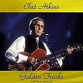 Chet Atkins Golden Tracks (All Tracks Remastered) de Chet Atkins