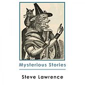Mysterious Stories by Steve Lawrence