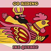 Go Riding by Ike Quebec