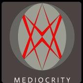 Mediocrity by Artful Candid