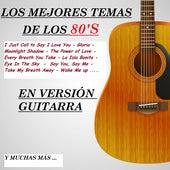 Los Mejores Temas de los 80's a la Guitarra (Guitar Edition) by Various Artists