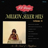 101 Strings Play Million Seller Hits, Vol. 4 (Remastered from the Original Master Tapes) by 101 Strings Orchestra