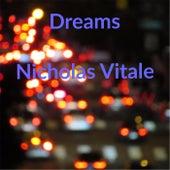 Dreams de Nicholas Vitale