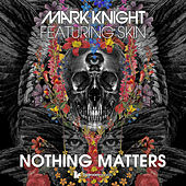 Nothing Matters EP by Mark Knight