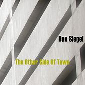 The Other Side of Town by Dan Siegel