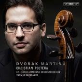 Dvořák & Martinů: Cello Concertos von Christian Poltéra