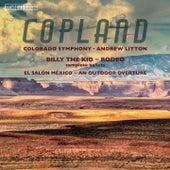 Copland: Billy the Kid, Rodeo, El Salón México & An Outdoor Overture by The Colorado Symphony