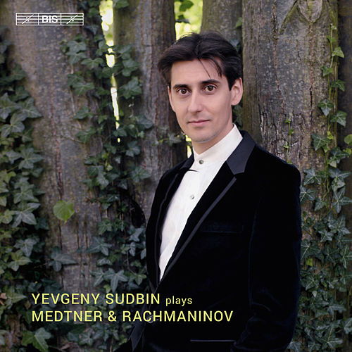 Medtner & Rachmaninoff: Piano Works by Yevgeny Sudbin