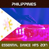 Philippines Essential Dance Hits 2017 von Various Artists