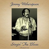 Singin' the Blues (Remastered 2017) de Jimmy Witherspoon