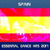 Spain Essential Dance Hits 2017 de Various Artists