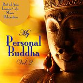 My Personal Buddha, Vol. 2 (Best of Asia Lounge Cafe Music Relaxation) de Various Artists