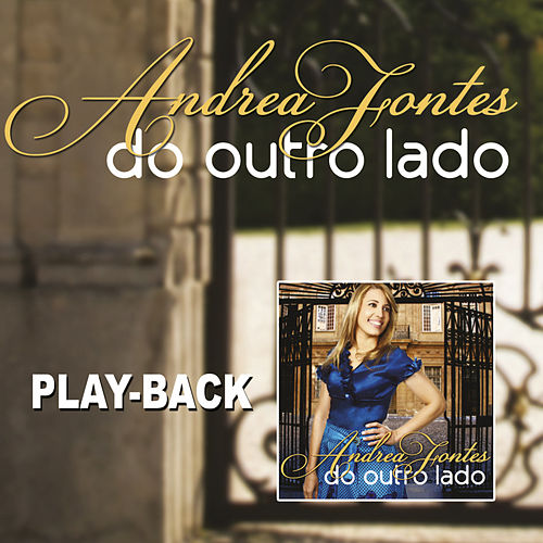 cd andrea fontes 2012 do outro lado playback