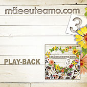 Mãeeuteamo.com Vol.3 - Playback von Various Artists
