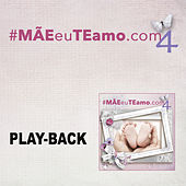 Mãeeuteamo.com Vol.4 - Playback von Various Artists
