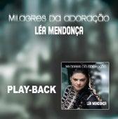Milagres da Adoração - Playback by Léa Mendonça
