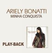 Minha Conquista - Playback de Ariely Bonatti