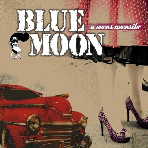 A Veces Necesito by Blue Moon