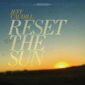 Reset the Sun by Jeff Caudill