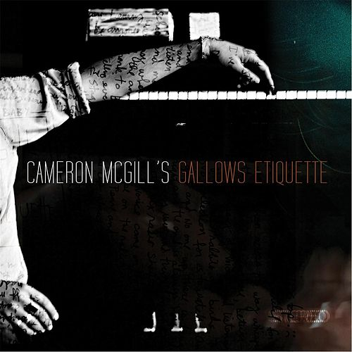 Gallows Etiquette by Cameron Mcgill