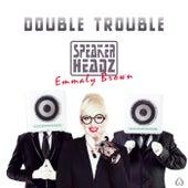 Double Trouble van Speakerheadz