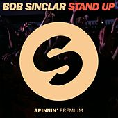Stand Up by Bob Sinclar