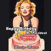 Happy Birthday Mr. President by Marilyn Monroe