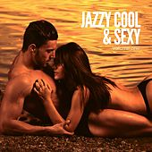 Jazzy Cool & Sexy, Vol. 1 (Smooth Jazz & Lounge Grooves) by Various Artists