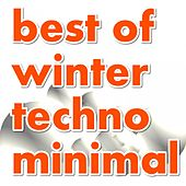 Best Of Winter Techno Minimal by Various Artists