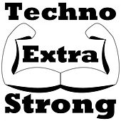Techno Extra Strong by Various Artists
