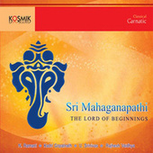 Sri Mahaganapathi by Various Artists