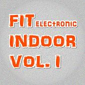 Fit Electronic Indoor Vol. I by Various Artists