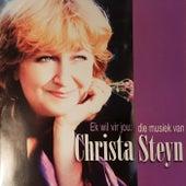 Ek Wil Vir Jou: Die Musiek Van Christa Steyn de Various Artists