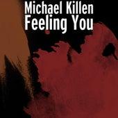 Feeling You by Michael Killen