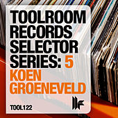Toolroom Selector Series: 5 Koen Groeneveld von Various Artists